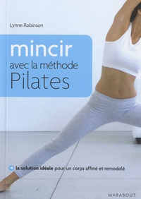 Mincir avec la méthode Pilates - Lynne Robinson |