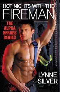 Lynne Silver - Hot Nights with the Fireman.