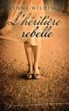 Lynne Wilding et Emilie Richards - L'héritière rebelle - + 1 roman jade gratuit : Le chemin de l'espoir.
