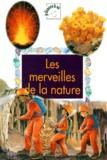 Lynne Willey et Paul Humphrey - LES MERVEILLES DE LA NATURE.