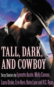 Lynnette Austin et Molly Cannon - Tall, Dark, and Cowboy Box Set.