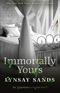 Lynsay Sands - Immortally Yours - Book Twenty-Six.