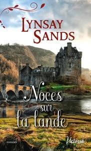 Lynsay Sands - Noces sur la lande.