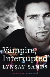 Lynsay Sands - Vampire, Interrupted - Book Nine.