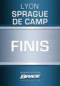 Lyon Sprague De Camp et Jacques Fuentealba - Finis.