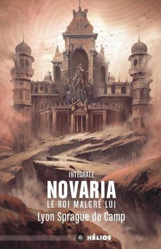 Lyon Sprague de Camp - Novaria - Le roi malgré lui Intégrale : Le coffre d'Avlen ; A l'heure d'Iraz ; Le roi entêté ; L'honorable barbare.
