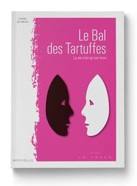 Lyonel de Diego - Le bal des tartuffes - La vie n'est qu'une farce.