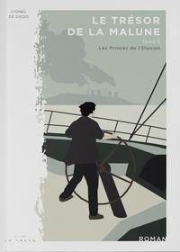 Lyonel de Diego - Le trésor de la Malune Tome 5 : Les Princes de l'Illusion.