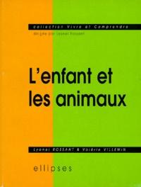 Lyonel Rossant et Valérie Villemin - L'enfant et les animaux.