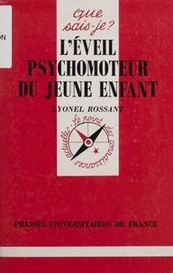 Lyonel Rossant - L'éveil psychomoteur du jeune enfant.