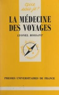 Lyonel Rossant et Paul Angoulvent - La médecine des voyages.
