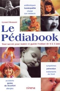 Histoiresdenlire.be Le Pédiabook - Tout savoir pour traiter et guérir l'enfant de 0 à 3 ans Image