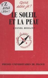 Lyonel Rossant et Paul Angoulvent - Le soleil et la peau.