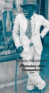 Lyonel Trouillot - Antoine des Gommiers.