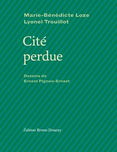 Lyonel Trouillot et Marie-Bénédicte Loze - Cité perdue.