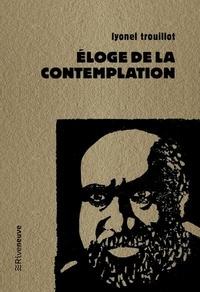 Lyonel Trouillot - Eloge de la contemplation - Suivi de Les dits du fou de l'île et Rendez-vous.