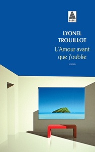 Epub books téléchargement gratuit pour ipad L'amour avant que j'oublie 9782742785650  par Lyonel Trouillot in French