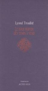 Lyonel Trouillot - Le doux parfum des temps à venir.