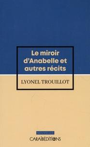 Lyonel Trouillot - Le miroir d'Anabelle et autres récits.