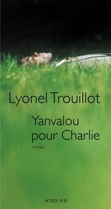 Lyonel Trouillot - Yanvalou pour Charlie.