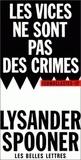 Lysander Spooner - Les vices ne sont pas des crimes.