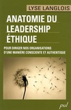 Lyse Langlois - Anatomie du leadership éthique - Pour diriger nos organisations d'une manière consciente et authentique.