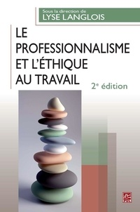 Lyse Langlois - Le professionnalisme et l'éthique au travail  2e édition.