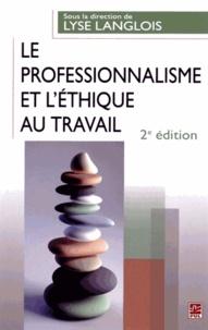 Lyse Langlois - Le professionnalisme et l'éthique au travail.