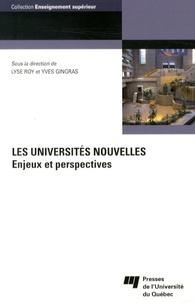 Lyse Roy et Yves Gingras - Les universités nouvelles - Enjeux et perspectives.