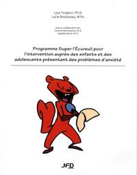 Lyse Turgeon et Lucie Brousseau - Programme Super l'Ecureuil pour l'intervention auprès des enfants et des adolescents présentant des problèmes d'anxiété.