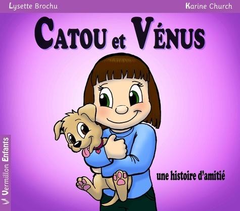 Catou et Vénus. Une histoire d'amitié