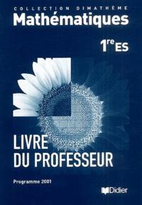 Lysiane Dana Gueron - Mathématiques 1ère ES - Livre du professeur, Edition 2001.