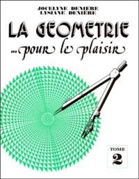 Lysiane Denière et Jocelyne Denière - La géométrie... pour le plaisir - Tome 2.