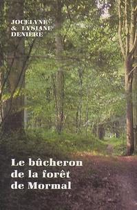 Lysiane Denière et Jocelyne Denière - Le bûcheron de la forêt de Mormal.