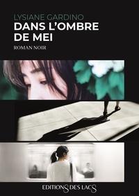 Lysiane Gardino - Dans l'ombre de Mei.