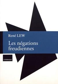René Lew - Cahiers de lectures freudiennes N° 27 : Les négations freudiennes.