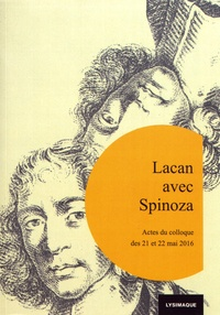 René Lew - Cahiers de lectures freudiennes N° 34 : Lacan avec Spinoza - Actes du colloque organisé par l'Association de la lysimaque à Paris, les 21 et 22 mai 2016.