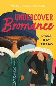 Lyssa Kay Adams - Undercover Bromance - The most inventive, refreshing concept in rom-coms this year (Entertainment Weekly).