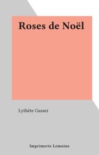 Lythète Gasser - Roses de Noël.