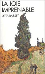 Lytta Basset - La joie imprenable.