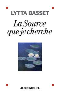 Lytta Basset - La Source que je cherche.
