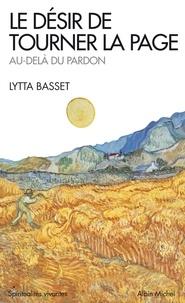 Le désir de tourner la page- Au-delà du pardon - Lytta Basset |