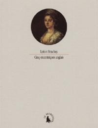 Lytton Strachey - Cinq excentriques anglais.