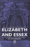Lytton Strachey - Elizabeth And Essex.