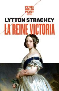 Lytton Strachey - La reine Victoria (1819-1901).
