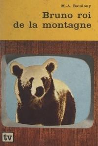 M.-A. Baudouy et P. Chaulet - Bruno, roi de la montagne.