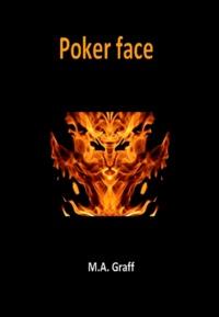 M-A Graff - Poker face.