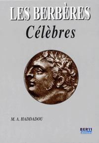 M-A Haddadou - Les Berbères célèbres.