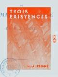 M.-A. Peigné - Trois existences - Ou la Maison centrale.