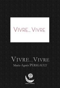 M.a. Perigault - Vivre, vivre.